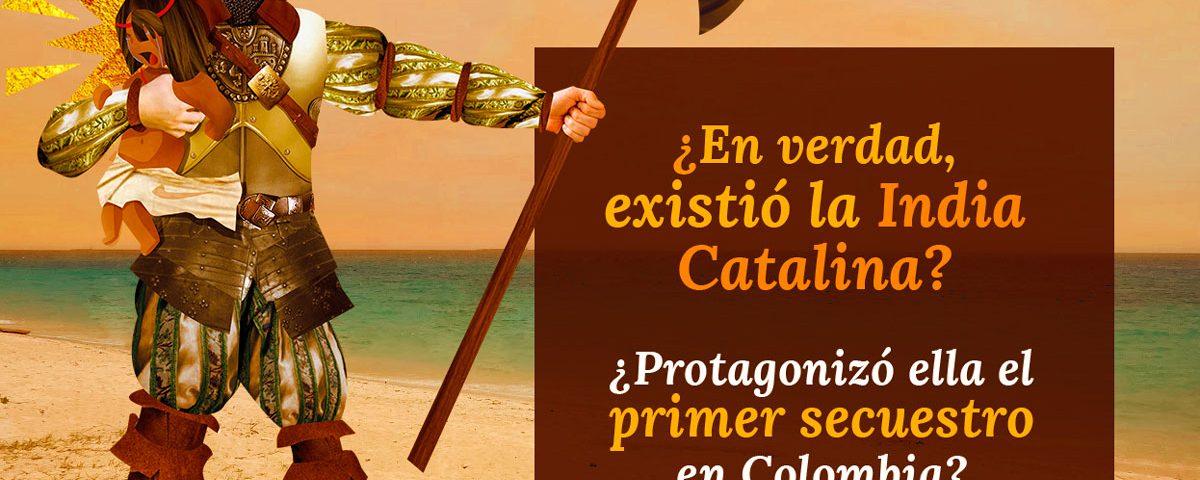 ¿EN VERDAD, EXISTIÓ LA INDIA CATALINA? 3