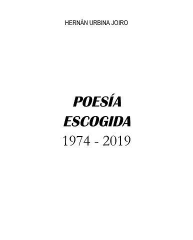 Poesía escogida 1974 - 2019 | Hernán Urbina Joiro | Manuscrito inédito