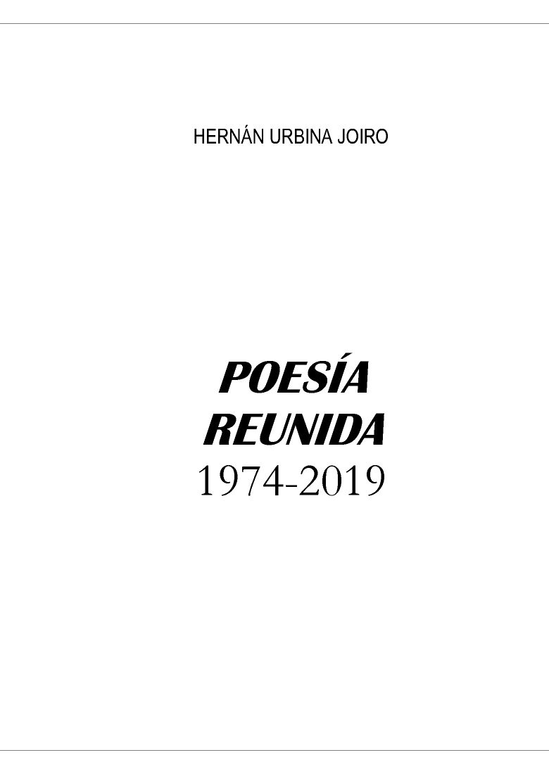 Poesía reunida, Hernán Urbina Joro, 1974-2019