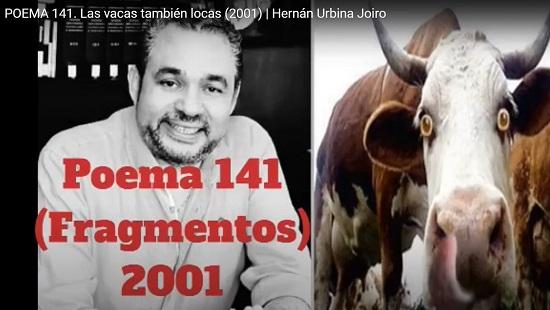 Hernán Urbina Joiro Poema 141 Las vacas también locas